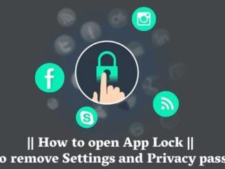 How to open App Lock - How to remove Settings and Privacy password